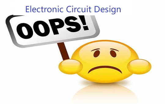 Top 26 Common Mistakes in Electronic Circuit Design, You Can Avoid Now